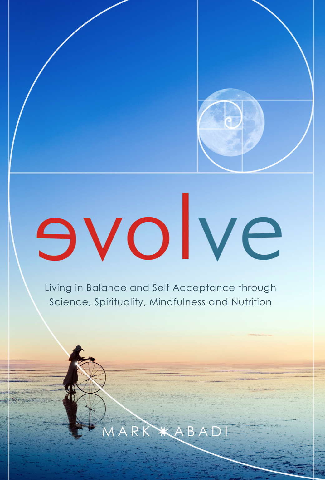 Evolve - Living in balance and self acceptance through science, spirituality, mindfulness and nutrition