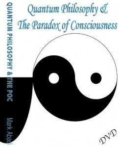 This Quantum Philosophy and Paradox of Consciousness DVD will take you on an exploration of ancient philosophers through to modern day thinkers. Gaining a deeper understanding of how logical thought brings us to an inescapable collusion - We are trapped within our very consciousness - Only £5.99 to Download.